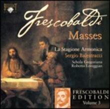 Messe - CD Audio di Girolamo Frescobaldi,Roberto Loreggian,La Stagione Armonica,Sergio Balestracci