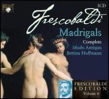 Madrigali profani - CD Audio di Girolamo Frescobaldi,Modo Antiquo,Bettina Hoffmann