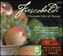 Il secondo libro di toccate - CD Audio di Girolamo Frescobaldi,Roberto Loreggian,Schola Gregoriana Scriptoria