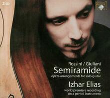 Arrangiamenti per chitarra sola dalla Semiramide di Rossini - CD Audio di Mauro Giuliani,Izhar Elias
