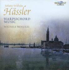 Musica per clavicembalo - CD Audio di Johann Wilhelm Hässler