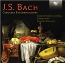 Concerto Reconstructions - CD Audio di Johann Sebastian Bach