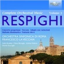 Opere orchestrali vol.3 - CD Audio di Ottorino Respighi