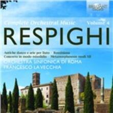 Opere orchestrali vol.4 - CD Audio di Ottorino Respighi