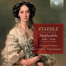 Mädchenliebe. Lieder - CD Audio di Hugo Staehle