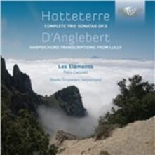 Sonate a tre op.3 / Trascrizioni per clavicembalo da Lully - CD Audio di Jean-Henri D'Anglebert,Jacques-Martin Hotteterre