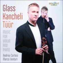 Musica per violino e pianoforte - CD Audio di Philip Glass,Giya Kancheli,Erkki-Sven Tüür