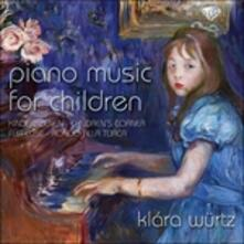 Piano Music for Children - CD Audio di Ludwig van Beethoven,Claude Debussy,Wolfgang Amadeus Mozart,Robert Schumann,Klara Würtz