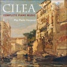 Opere per pianoforte (Integrale) - CD Audio di Francesco Cilea,Pier Paolo Vincenzi