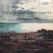 CD The Vale of Dreams. Musica per pianoforte Charles Tomlinson Griffes Emanuele Torquati