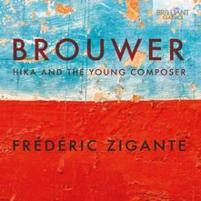 Hika and the Young Composer - CD Audio di Leo Brouwer