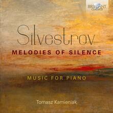 Melodies of Silence. Musica per pianoforte - CD Audio di Valentin Silvestrov,Tomasz Kamieniak