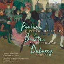 Concerto per 2 pianoforti - CD Audio di Benjamin Britten,Claude Debussy,Francis Poulenc,Luigi Piovano
