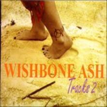 Tracks Two - CD Audio di Wishbone Ash