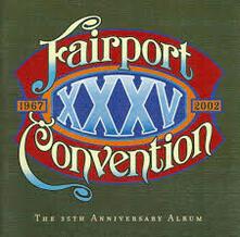 XXXV Anniversary - CD Audio di Fairport Convention