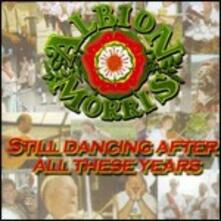Still Dancing After All These Years - CD Audio di Albion Morris