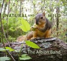 Natural and Wild - CD Audio di Albion Band