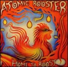 Home to Roost - CD Audio di Atomic Rooster
