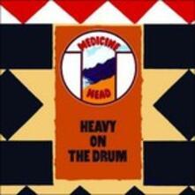 Heavy on the Drum - CD Audio di Medicine Head