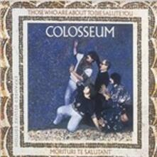 Those Who Are Aboute to die Salute You - CD Audio di Colosseum