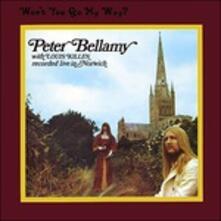 Won't You Go My Way? - CD Audio di Peter Bellamy