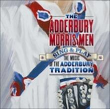 Sing & Play the Music - CD Audio di Adderbury Morris