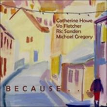 Because it Would Be Beautiful - CD Audio di Catherine Howe