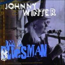 I'm a Bluesman - CD Audio di Johnny Winter