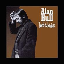 Back to Basics (Remastered) - CD Audio di Alan Hull