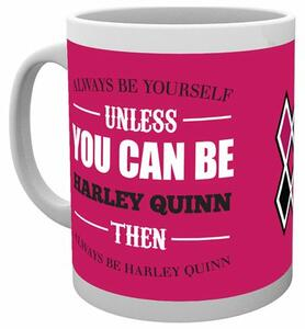 Tazza Harley Quinn. Be Yourself