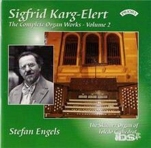 Musica per Organo vol.2 - CD Audio di Sigfrid Karg-Elert