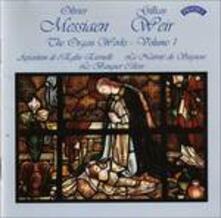 Complete Organ Works 1 - CD Audio di Olivier Messiaen