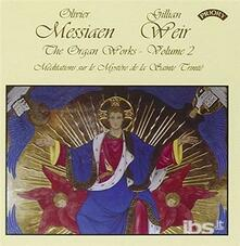 Complete Organ Works 2 - CD Audio di Olivier Messiaen