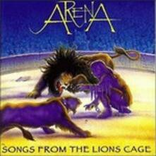 Songs from the Lions Cage - CD Audio di Arena