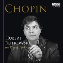 Chopin on Pleyel 1847 - CD Audio di Fryderyk Franciszek Chopin,Hubert Rutkowski