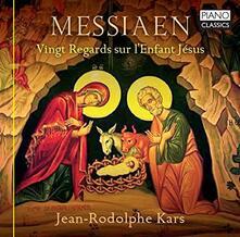 Messiaen. Vingt regards sur l'enfant jesus - CD Audio di Olivier Messiaen,Jean-Rodolphe Kars