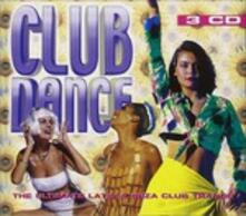 Club Dance. Ultimete Latin & Ibiza Club Trance - CD Audio