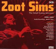 The Small Group Sessions 1944-1953 - CD Audio di Zoot Sims