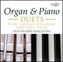 Organ & Piano Duets - CD Audio di Duo Musart-Barcelona