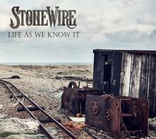 Life as We Know it - CD Audio di StoneWire