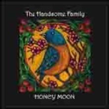 Honey Moon - CD Audio di Handsome Family