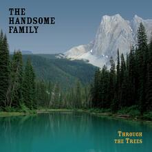 Through the Trees (20th Anniversary Edition) - Vinile LP + CD Audio di Handsome Family
