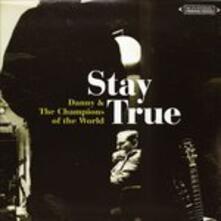 Stay True - Vinile LP di Danny & The Champions of the World