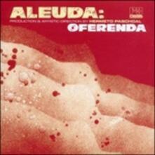 Oferenda - CD Audio di Aleuda