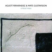 Critical Mass With Mats Gustafsson - CD Audio di Agusti Fernandez