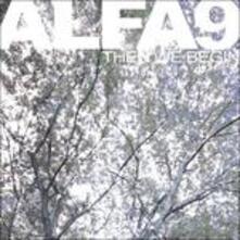 Then We Begin - Vinile LP di Alfa 9