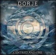 Centred and One - Vinile LP di Dorje