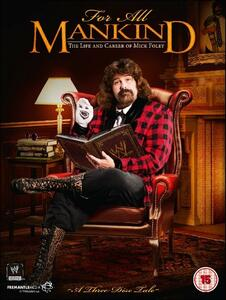 For All Mankind. The Life And Career Of Mick Foley (3 DVD) - DVD