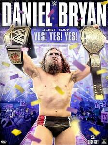 Daniel Bryan. Just Say Yes! Yes! Yes! (3 DVD) - DVD