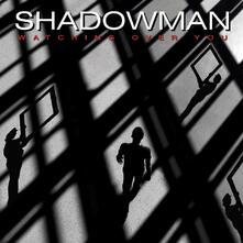 Watching Over You - CD Audio di Shadowman